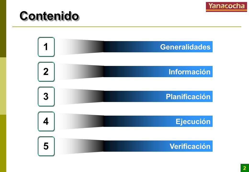 Contenido 1 2 3 4 5 Generalidades Información Planificación Ejecución