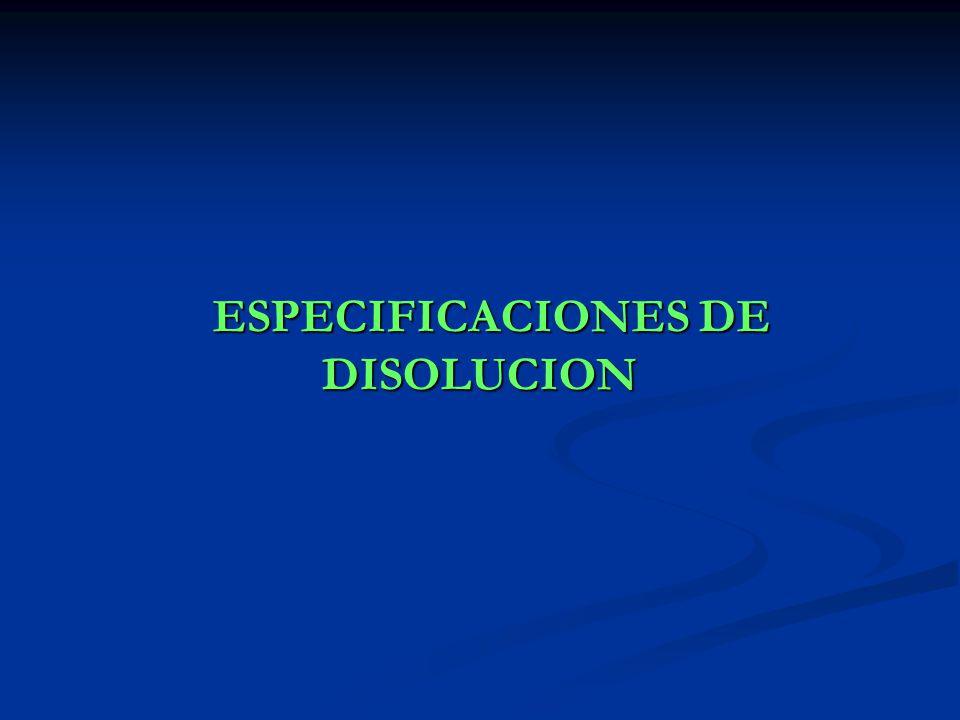 ESPECIFICACIONES DE DISOLUCION