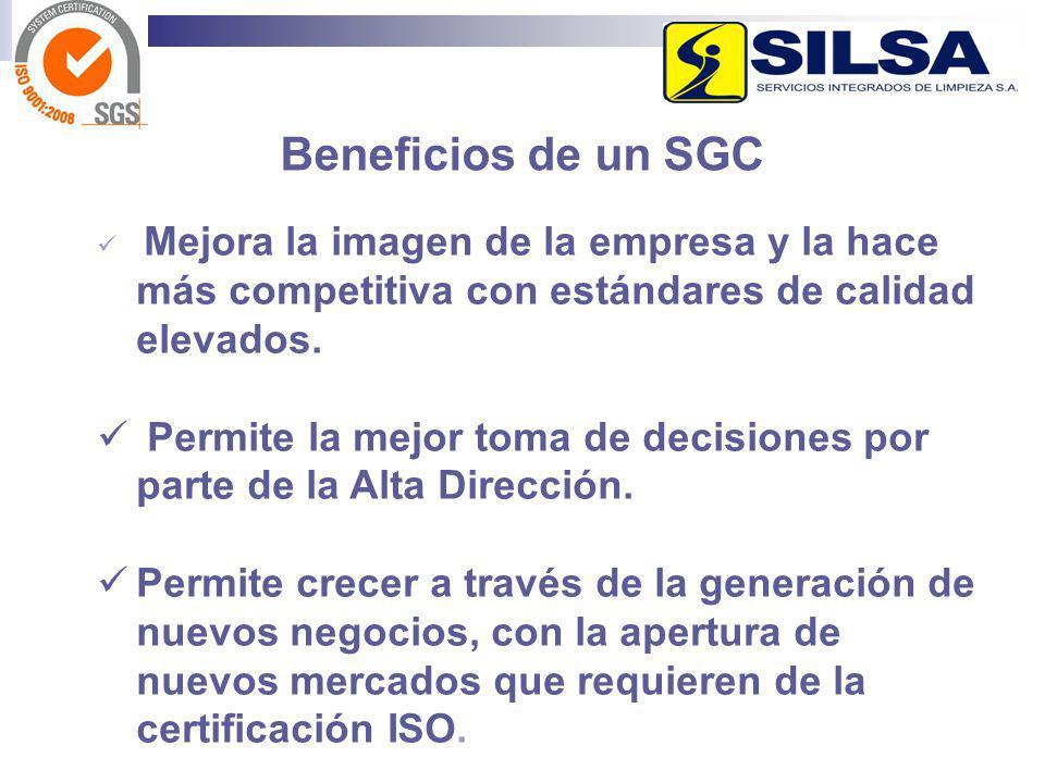 Beneficios de un SGC Mejora la imagen de la empresa y la hace más competitiva con estándares de calidad elevados.