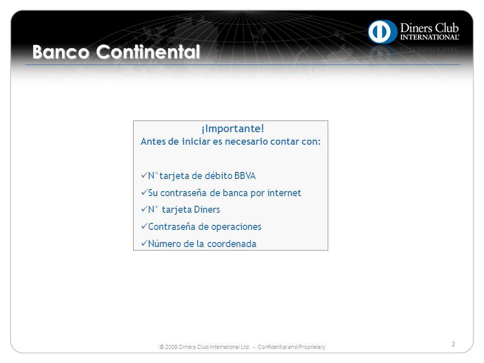 Banco Continental ¡Importante! Antes de iniciar es necesario contar con: N°tarjeta de débito BBVA.