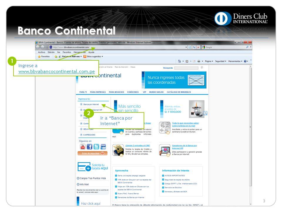 Banco Continental Ingrese a www.bbvabancocontinental.com.pe. 1. ¡Importante! Antes de iniciar es necesario contar con: