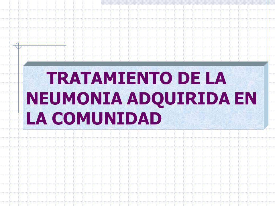 TRATAMIENTO DE LA NEUMONIA ADQUIRIDA EN LA COMUNIDAD