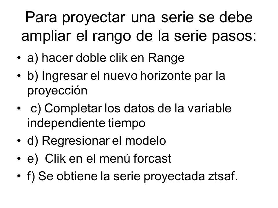 Para proyectar una serie se debe ampliar el rango de la serie pasos: