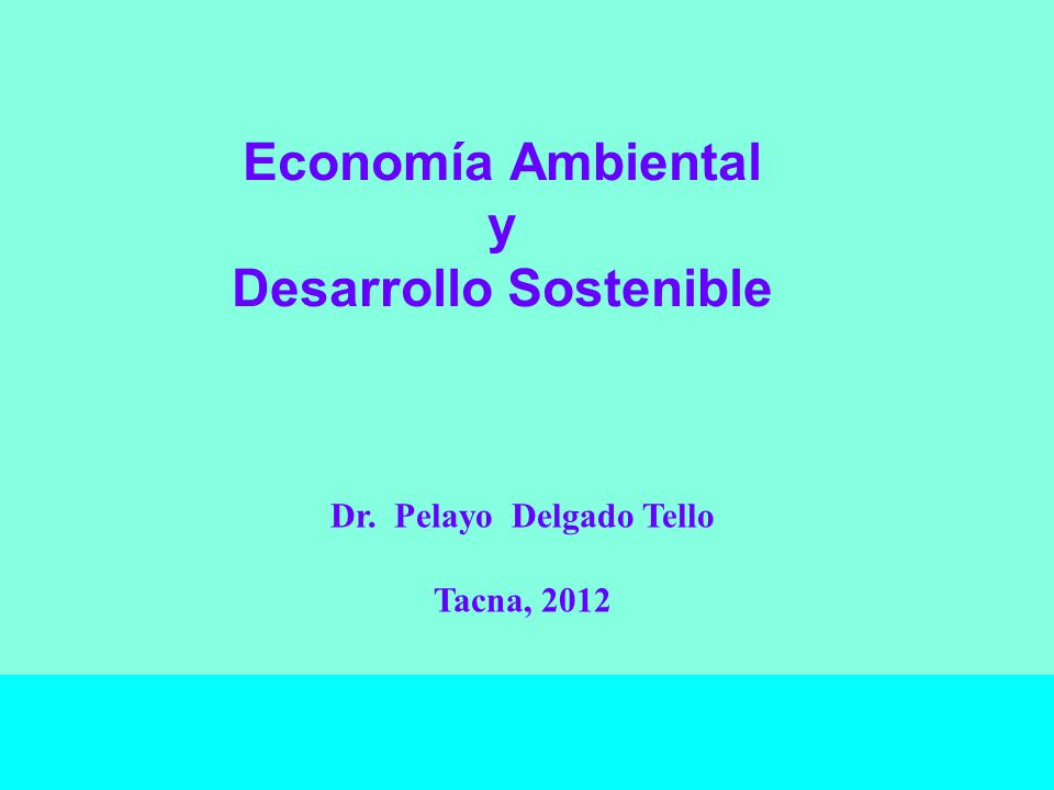 Economía Ambiental y Desarrollo Sostenible