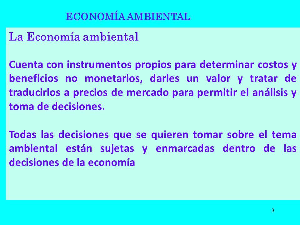 ECONOMÍA AMBIENTAL La Economía ambiental.