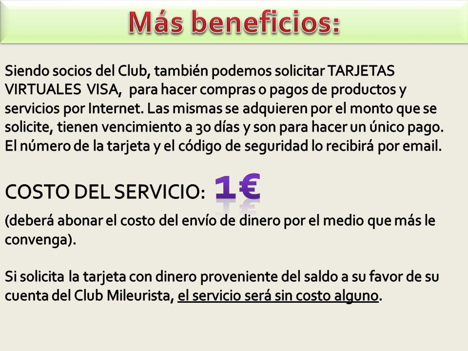 Más beneficios: COSTO DEL SERVICIO: 1€
