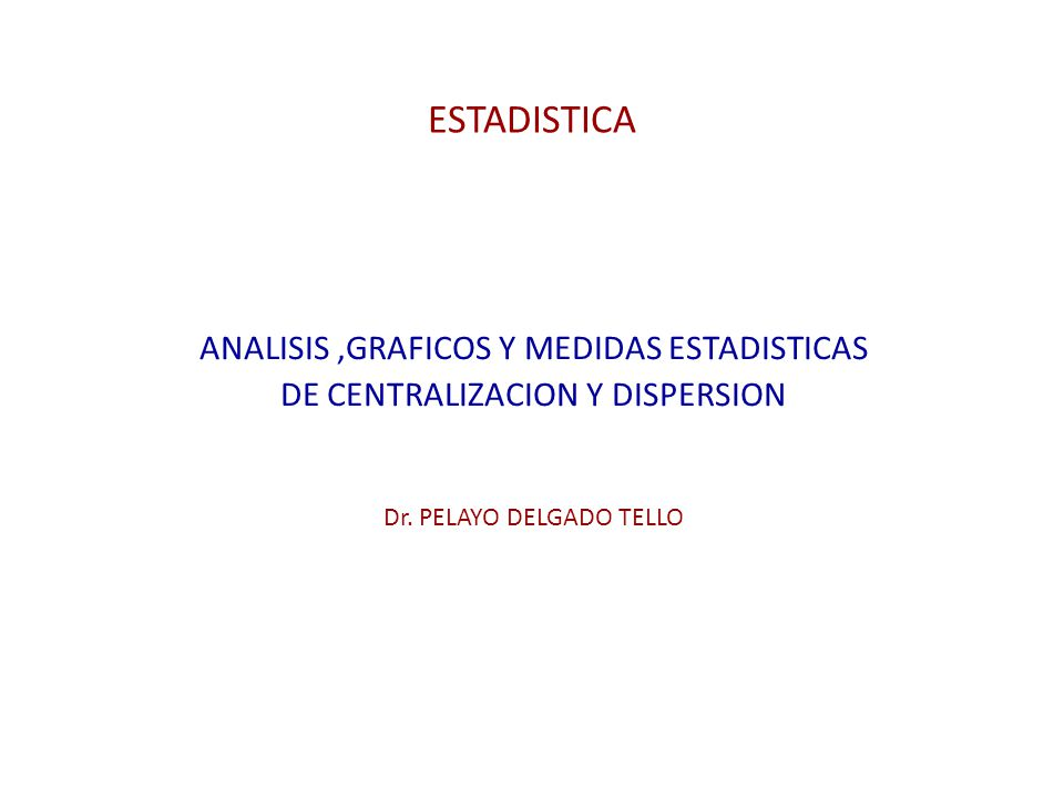 ESTADISTICA ANALISIS ,GRAFICOS Y MEDIDAS ESTADISTICAS