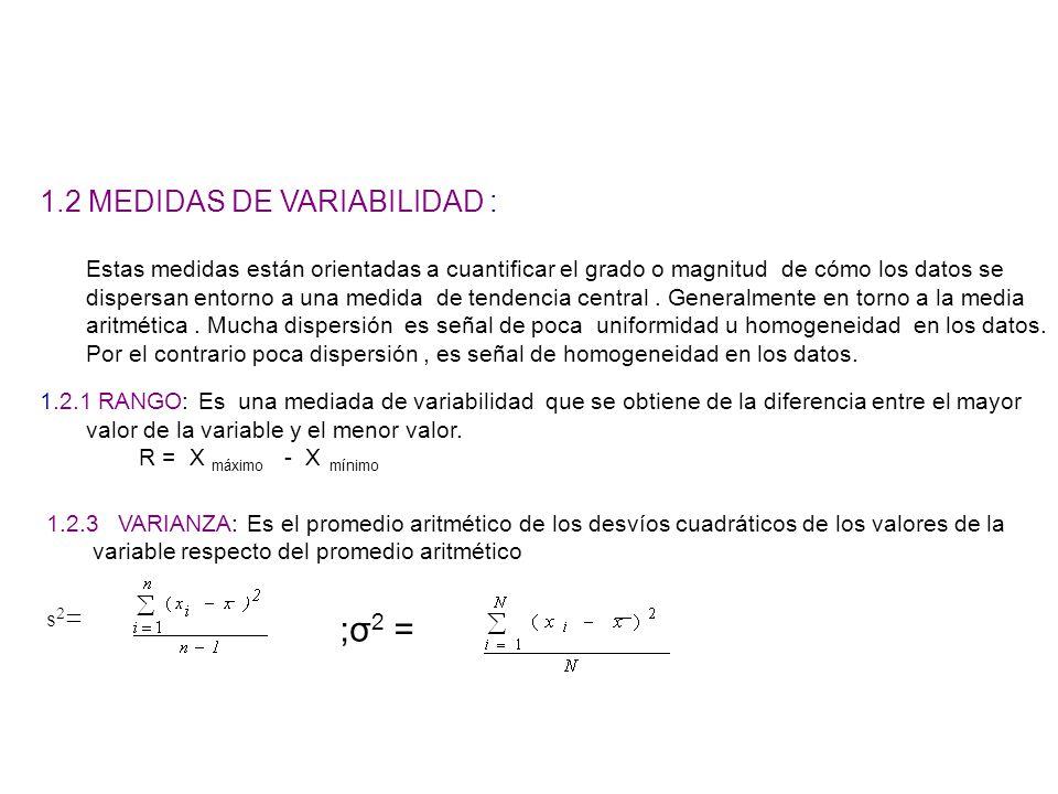 ;σ2 = 1.2 MEDIDAS DE VARIABILIDAD : s2=