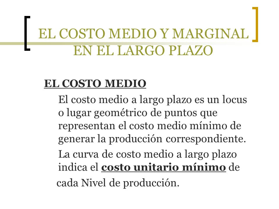 EL COSTO MEDIO Y MARGINAL EN EL LARGO PLAZO