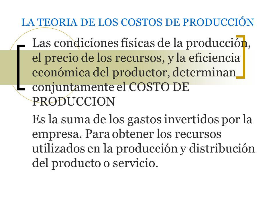 LA TEORIA DE LOS COSTOS DE PRODUCCIÓN