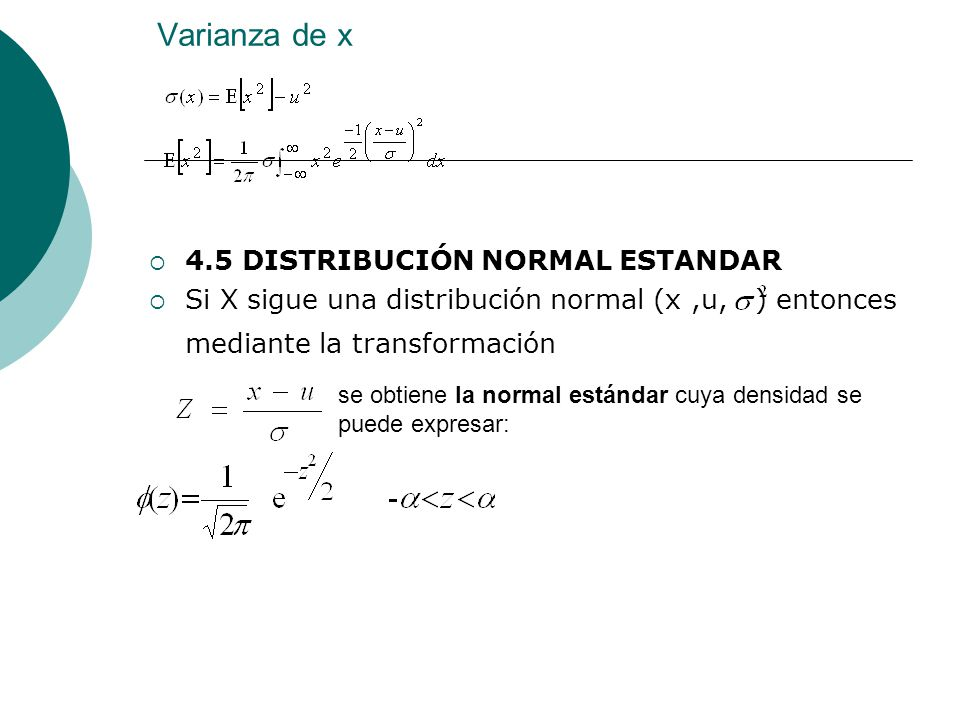 Varianza de x 4.5 DISTRIBUCIÓN NORMAL ESTANDAR