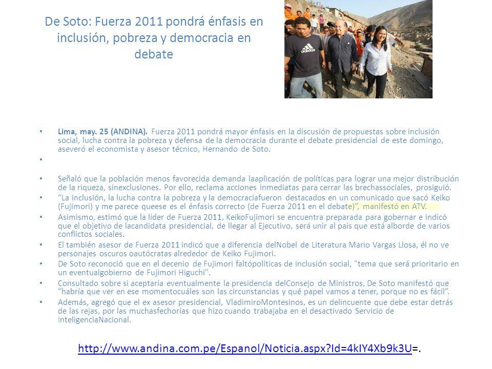 De Soto: Fuerza 2011 pondrá énfasis en inclusión, pobreza y democracia en debate