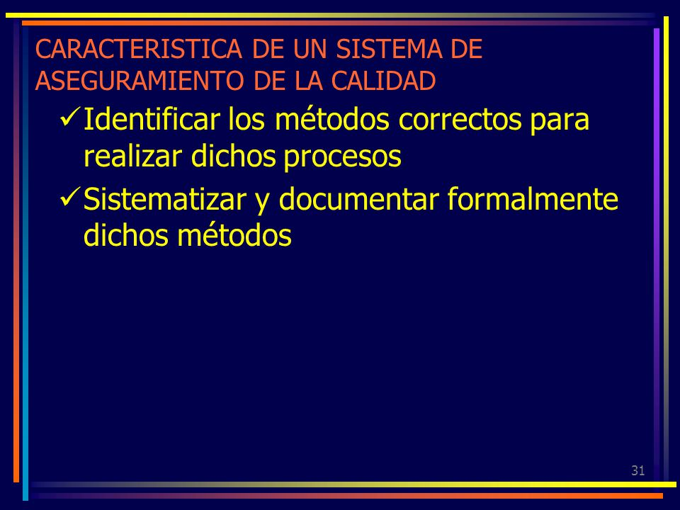 CARACTERISTICA DE UN SISTEMA DE ASEGURAMIENTO DE LA CALIDAD