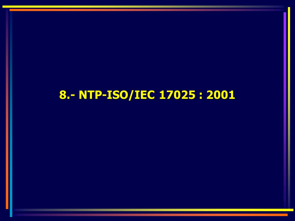 8.- NTP-ISO/IEC 17025 : 2001