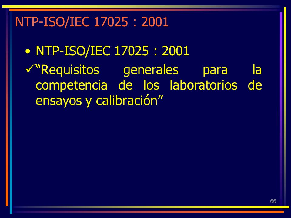NTP-ISO/IEC 17025 : 2001 NTP-ISO/IEC 17025 : 2001.