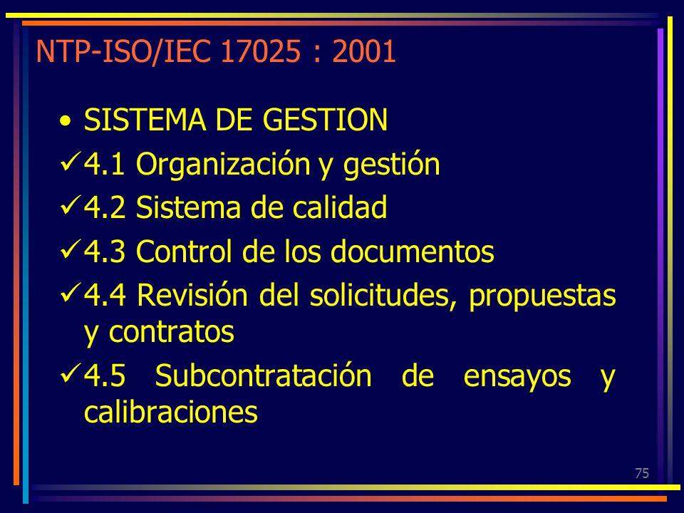 NTP-ISO/IEC 17025 : 2001 SISTEMA DE GESTION. 4.1 Organización y gestión. 4.2 Sistema de calidad. 4.3 Control de los documentos.