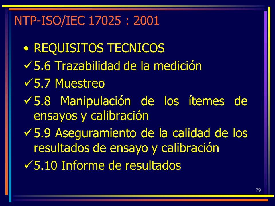 NTP-ISO/IEC 17025 : 2001 REQUISITOS TECNICOS. 5.6 Trazabilidad de la medición. 5.7 Muestreo.