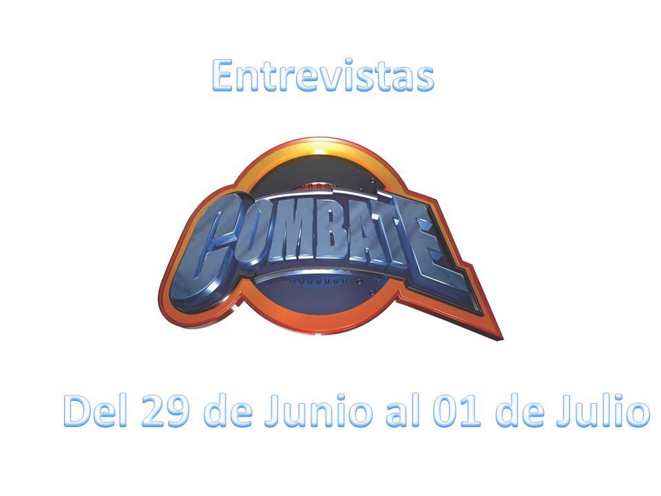 Entrevistas Del 29 de Junio al 01 de Julio