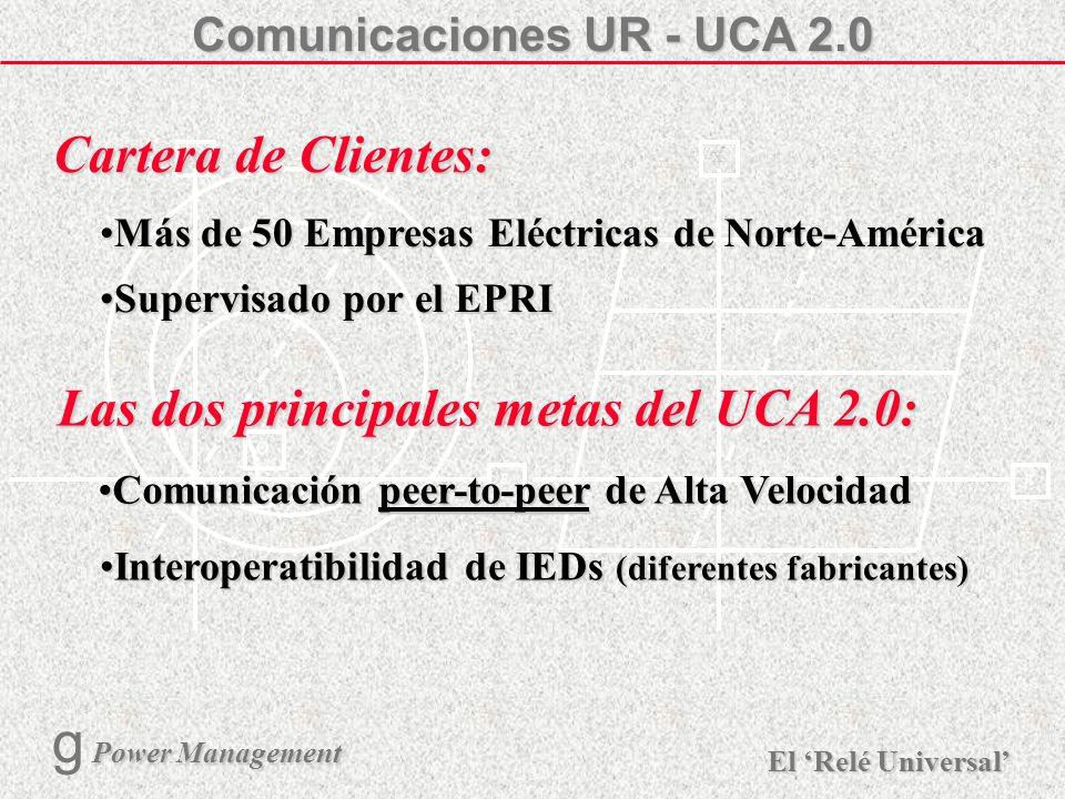 Comunicaciones UR - UCA 2.0 Las dos principales metas del UCA 2.0: