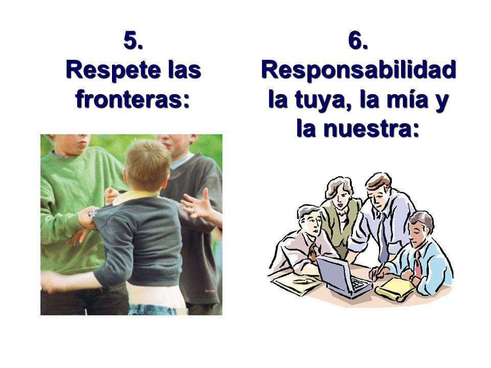 5. Respete las fronteras: