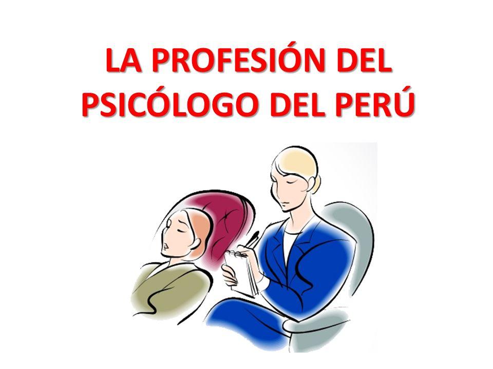 LA PROFESIÓN DEL PSICÓLOGO DEL PERÚ