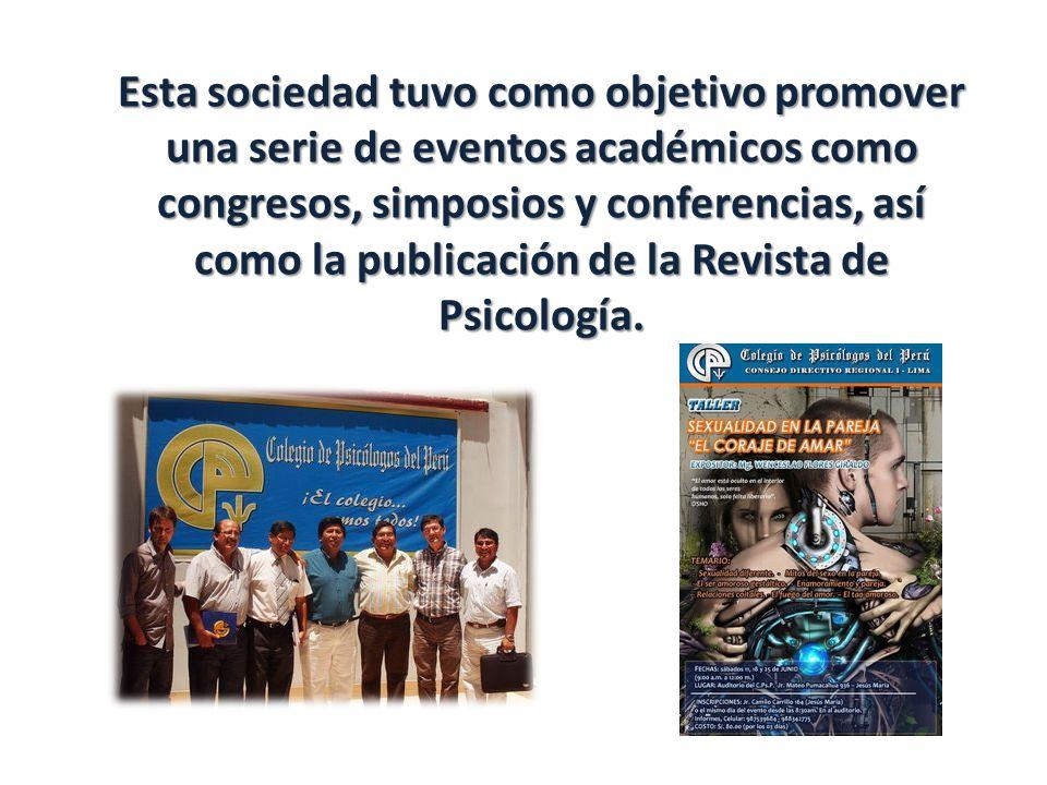 Esta sociedad tuvo como objetivo promover una serie de eventos académicos como congresos, simposios y conferencias, así como la publicación de la Revista de Psicología.