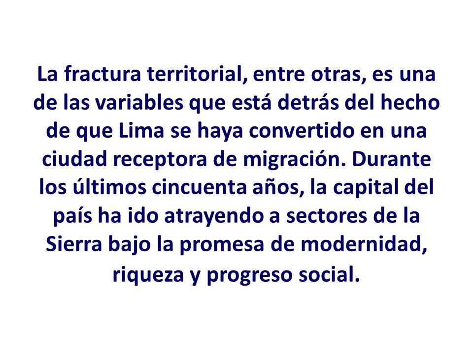 La fractura territorial, entre otras, es una de las variables que está detrás del hecho de que Lima se haya convertido en una ciudad receptora de migración.