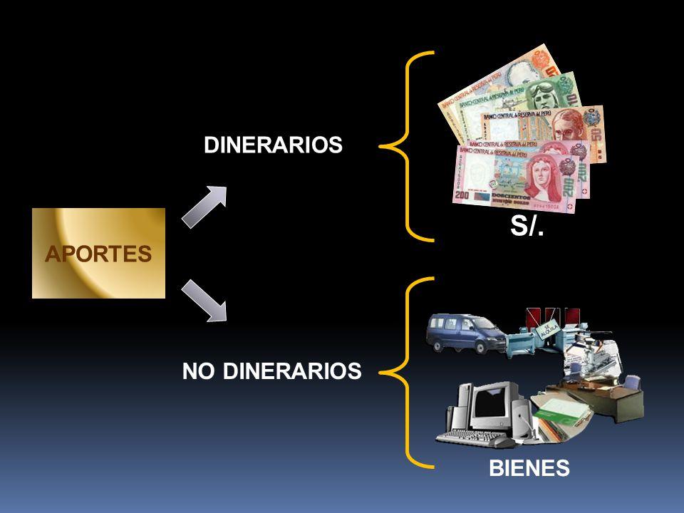S/. DINERARIOS APORTES BIENES NO DINERARIOS