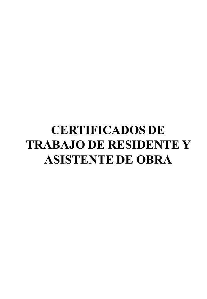 CERTIFICADOS DE TRABAJO DE RESIDENTE Y ASISTENTE DE OBRA