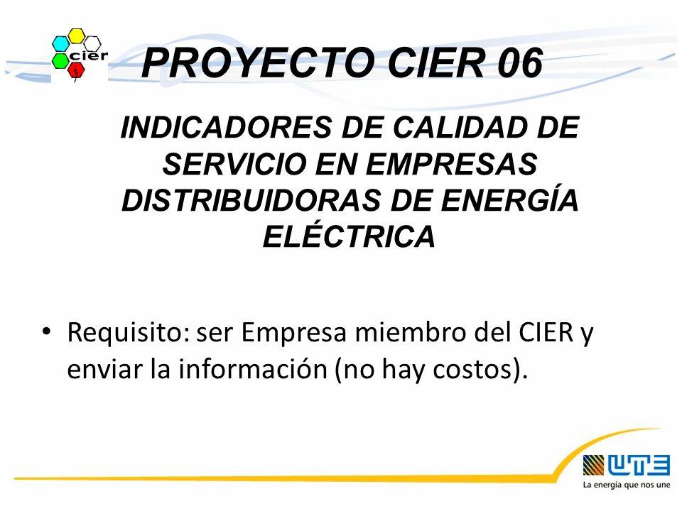 PROYECTO CIER 06 INDICADORES DE CALIDAD DE SERVICIO EN EMPRESAS DISTRIBUIDORAS DE ENERGÍA ELÉCTRICA.
