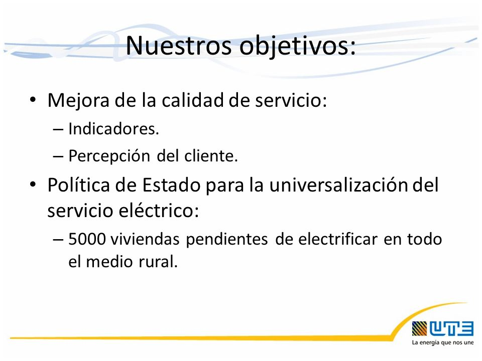 Nuestros objetivos: Mejora de la calidad de servicio: