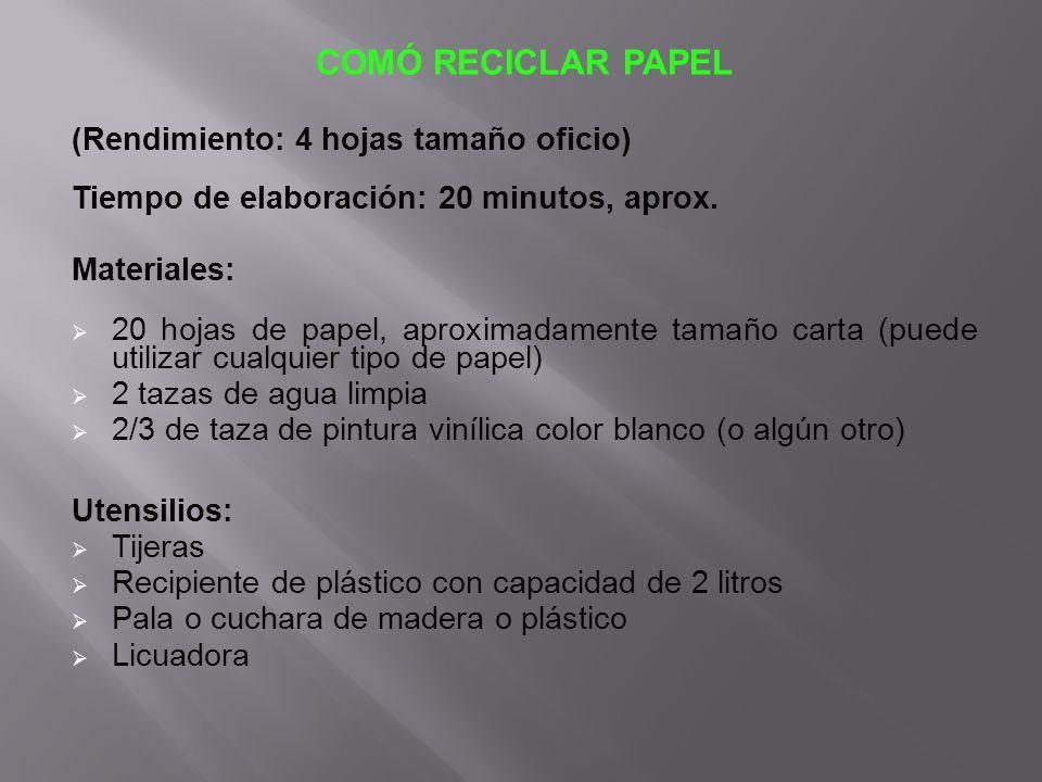 COMÓ RECICLAR PAPEL (Rendimiento: 4 hojas tamaño oficio)