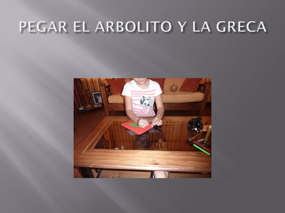 PEGAR EL ARBOLITO Y LA GRECA