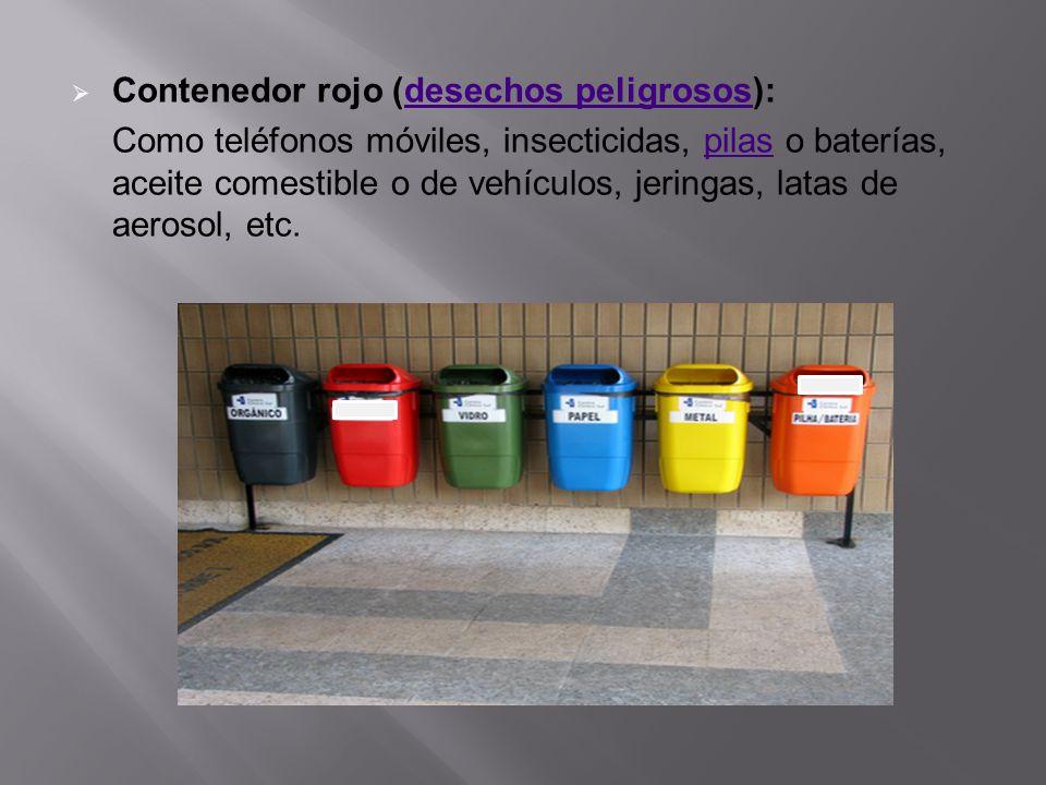 Contenedor rojo (desechos peligrosos):