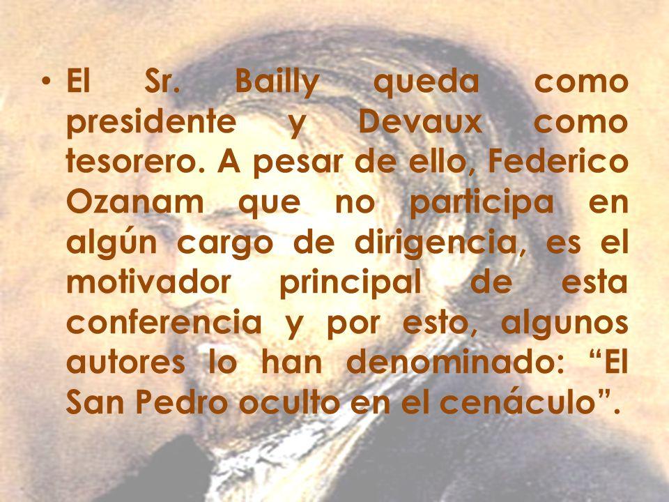 El Sr. Bailly queda como presidente y Devaux como tesorero