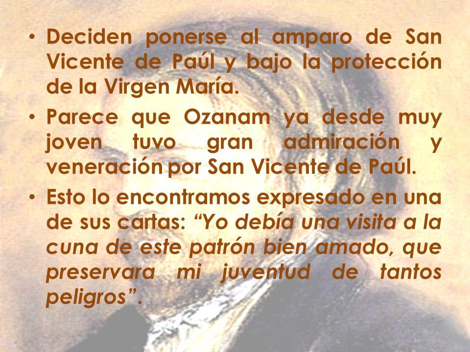 Deciden ponerse al amparo de San Vicente de Paúl y bajo la protección de la Virgen María.