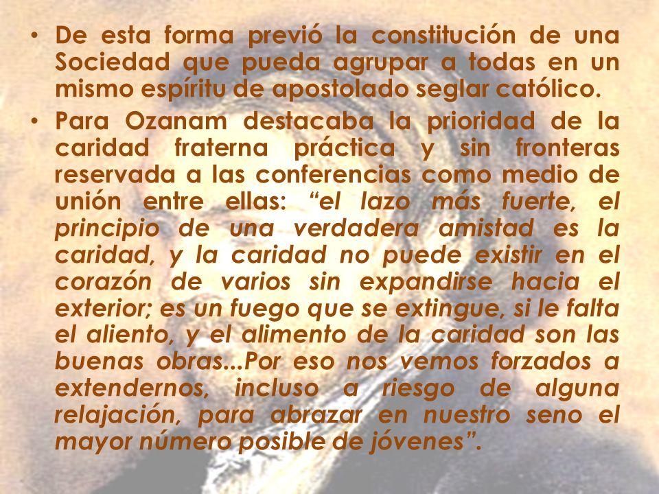 De esta forma previó la constitución de una Sociedad que pueda agrupar a todas en un mismo espíritu de apostolado seglar católico.