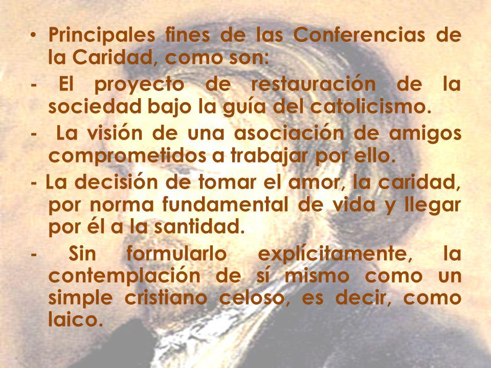 Principales fines de las Conferencias de la Caridad, como son: