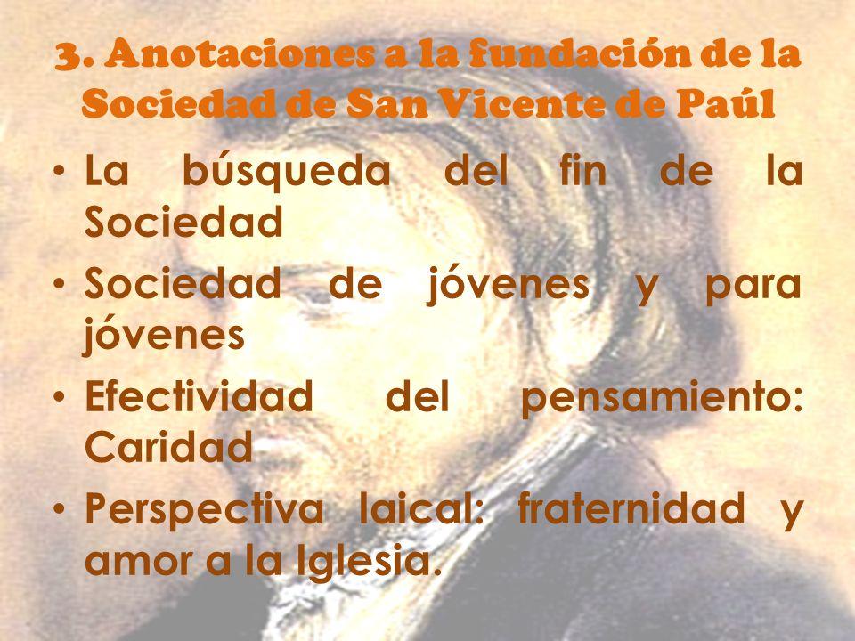 3. Anotaciones a la fundación de la Sociedad de San Vicente de Paúl