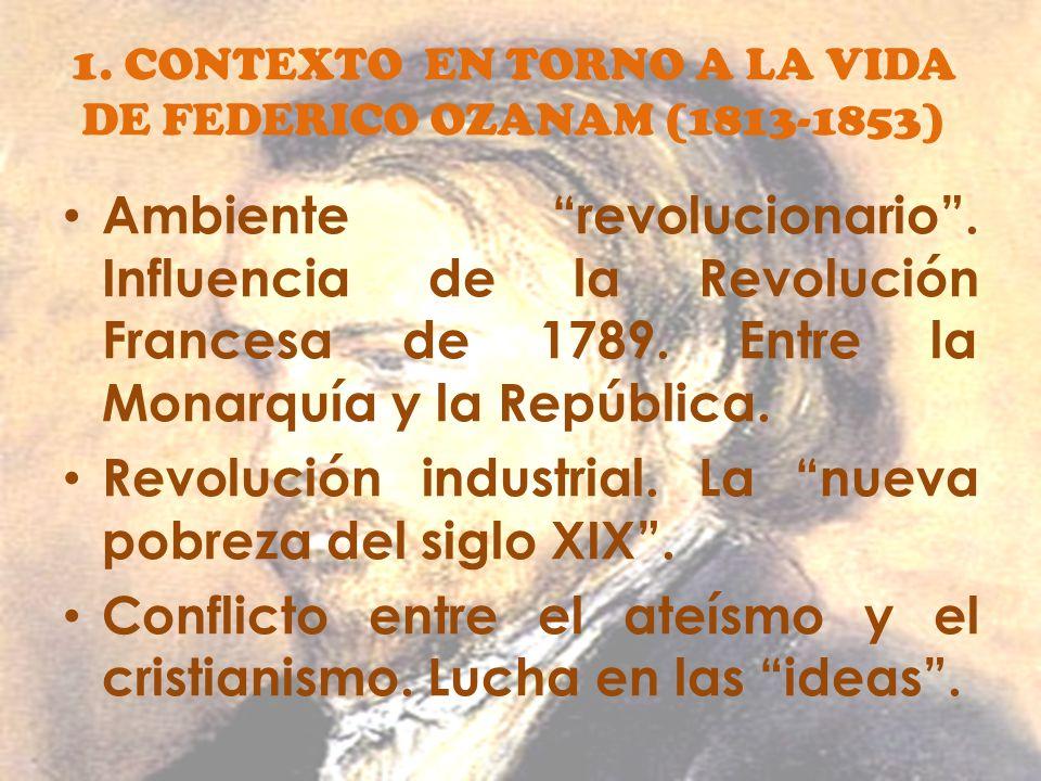 1. CONTEXTO EN TORNO A LA VIDA DE FEDERICO OZANAM (1813-1853)