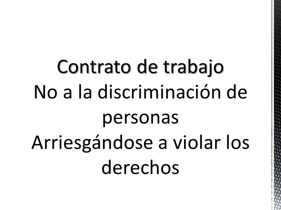 No a la discriminación de personas Arriesgándose a violar los derechos