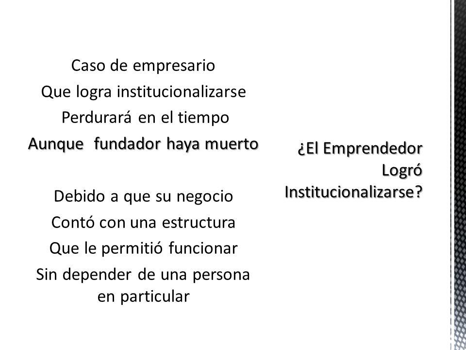 ¿El Emprendedor Logró Institucionalizarse