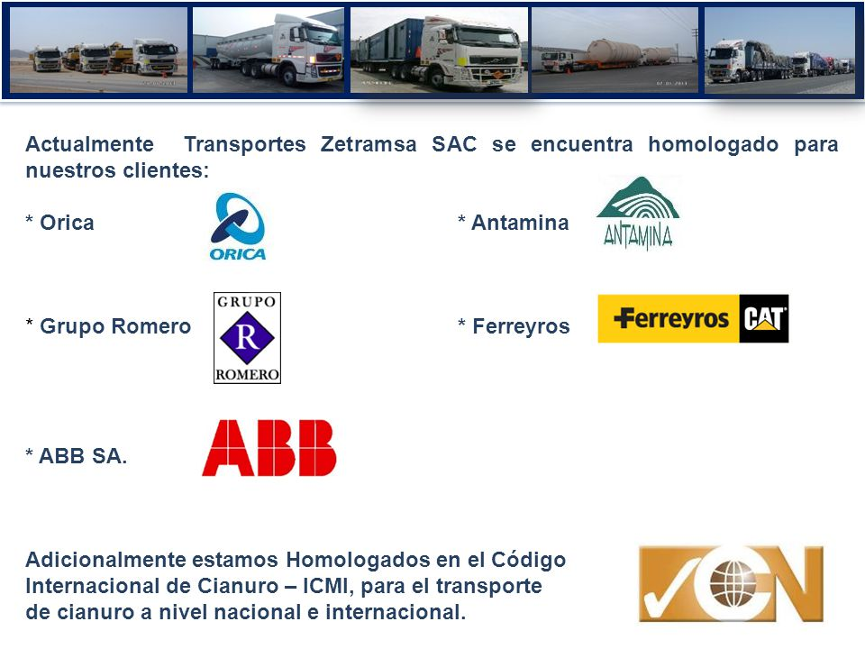 Actualmente Transportes Zetramsa SAC se encuentra homologado para nuestros clientes: