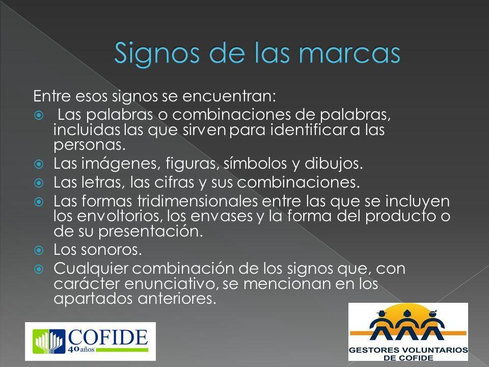 Signos de las marcas Entre esos signos se encuentran: