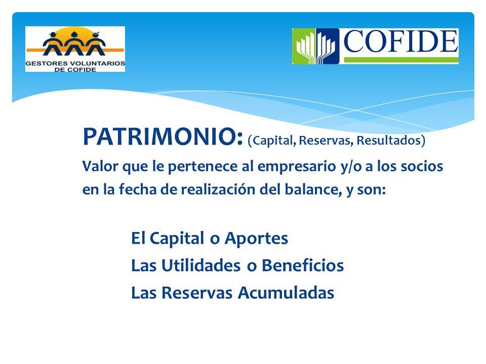 PATRIMONIO: (Capital, Reservas, Resultados)