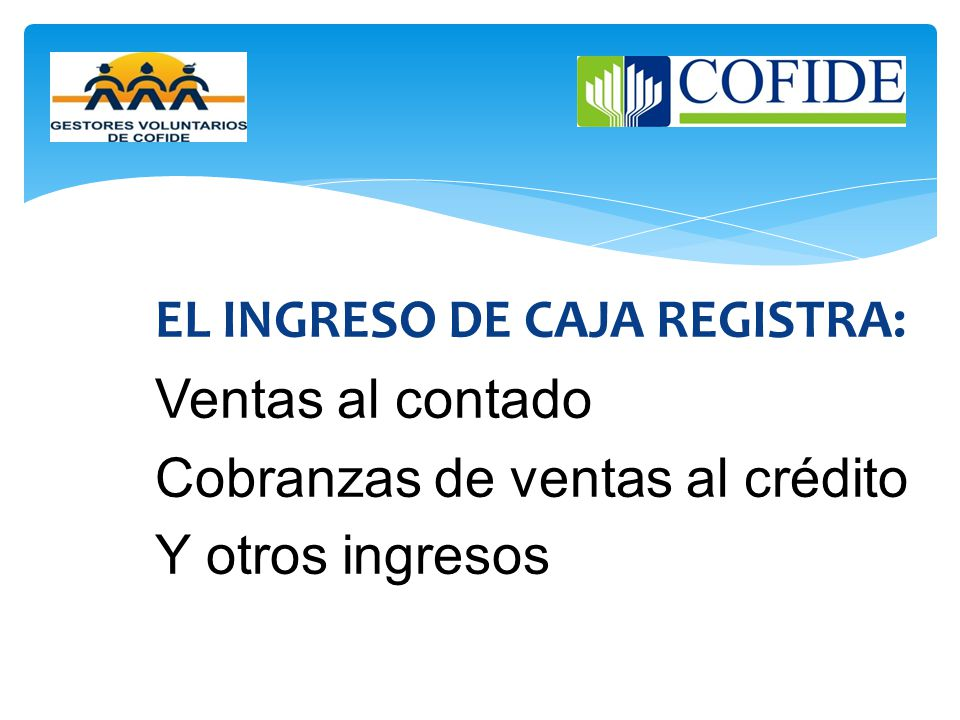 EL INGRESO DE CAJA REGISTRA: Ventas al contado