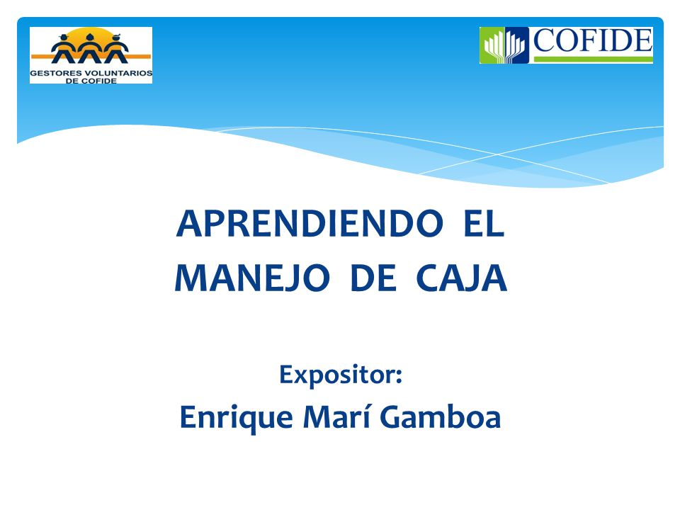 APRENDIENDO EL MANEJO DE CAJA