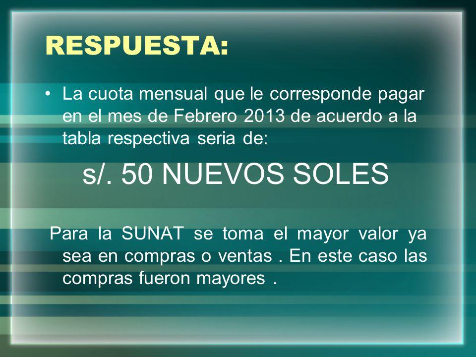 s/. 50 NUEVOS SOLES RESPUESTA: