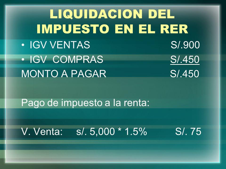 LIQUIDACION DEL IMPUESTO EN EL RER