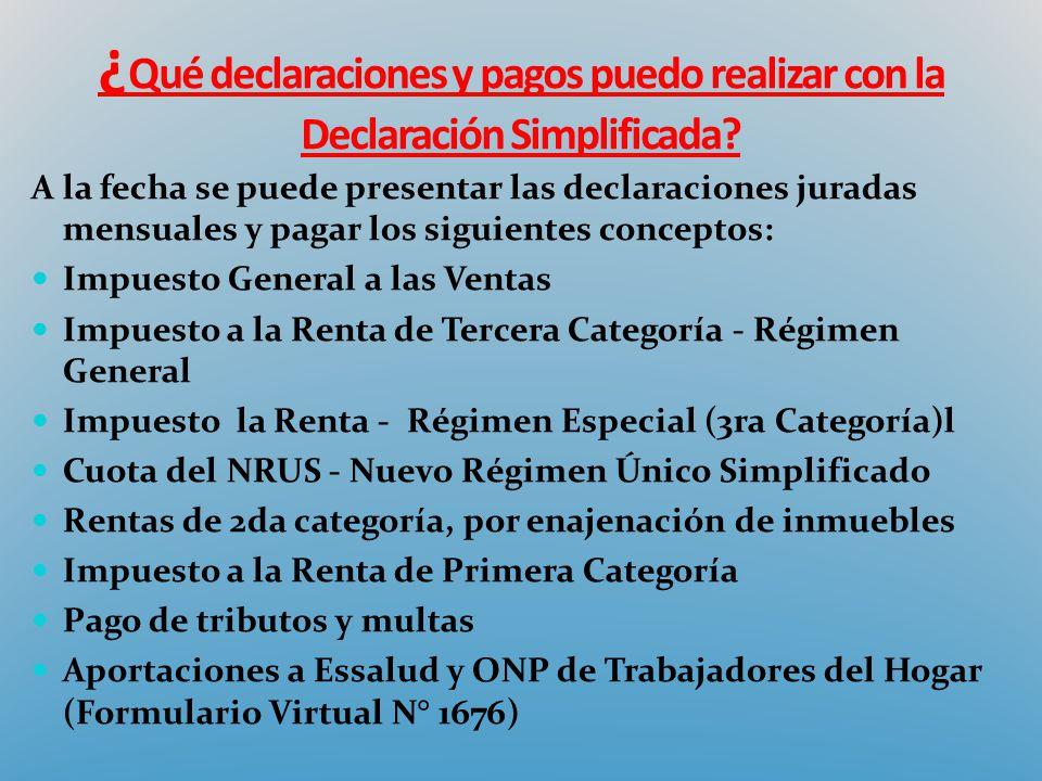 ¿Qué declaraciones y pagos puedo realizar con la Declaración Simplificada